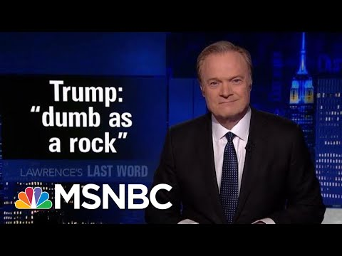 Lawrence's Last Word: Donald Trump Calls Rex Tillerson 'Dumb As A Rock' | The Last Word | MSNBC