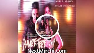 ISHARE TERE | Full song | Guru Randhawa,Dhvani Bhunushali | Bhushan kumar | Directorgifty | Sst