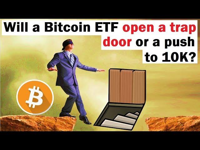 Will Bitcoin ETF Open a Trap Door or Push BTC to 10K?