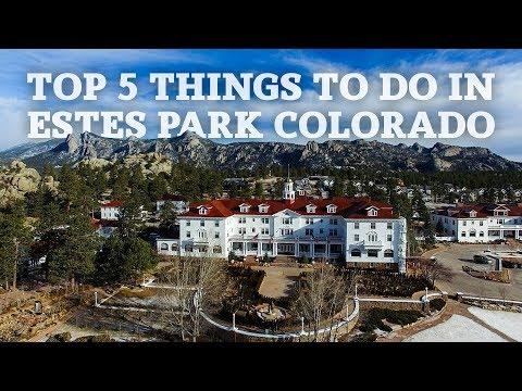 Top 5 Things To Do In Estes Park Colorado