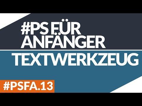 TEXTWERKZEUG IN PHOTOSHOP // #PHOTOSHOP FÜR ANFÄNGER // #PSFA.13