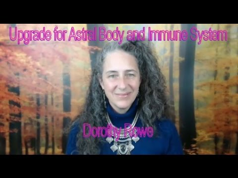 Upgrade for Your Astral Body and Immune System