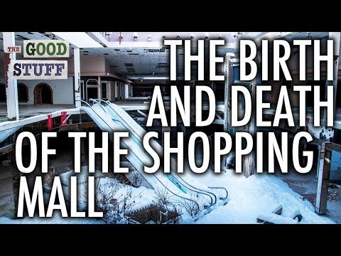 The Birth and Death of The Shopping Mall