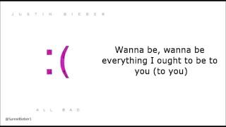 Repeat youtube video Justin Bieber - All Bad Lyrics Letra
