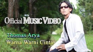 Thomas Arya - Warna Warni Cinta [Official Music Video HD]