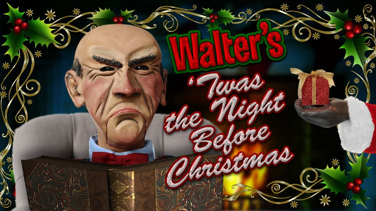 Walter\'s \'Twas the Night Before Christmas | JEFF DUNHAM - YouTube