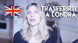 COME TRASFERIRSI A LONDRA - costi, lavoro, casa