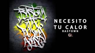 Rastown - Necesito tu calor (O.D Records)