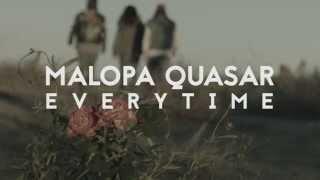 """Malopa Quasar - """"Everytime"""" / Video Oficial"""
