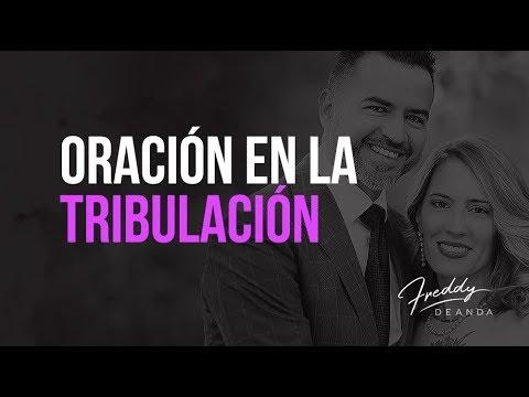 Oración en la tribulación - Ps. Freddy DeAnda
