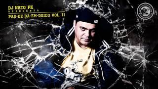 DJ Nato_Pk part. MaxMusicamente, Sagat, Preto-R, Enézimo, EriQ.I e Stefanie - Perigo  #PDDvol02