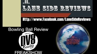 dv8 freakshow ball review by lane side reviews