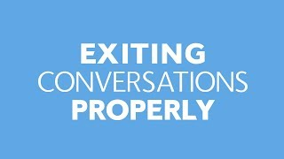 Exiting Conversations Properly