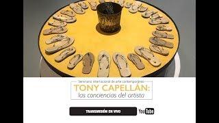 Centro León. SEMINARIO INTERNACIONAL DE ARTE CONTEMPORÁNEO TONY CAPELLÁN
