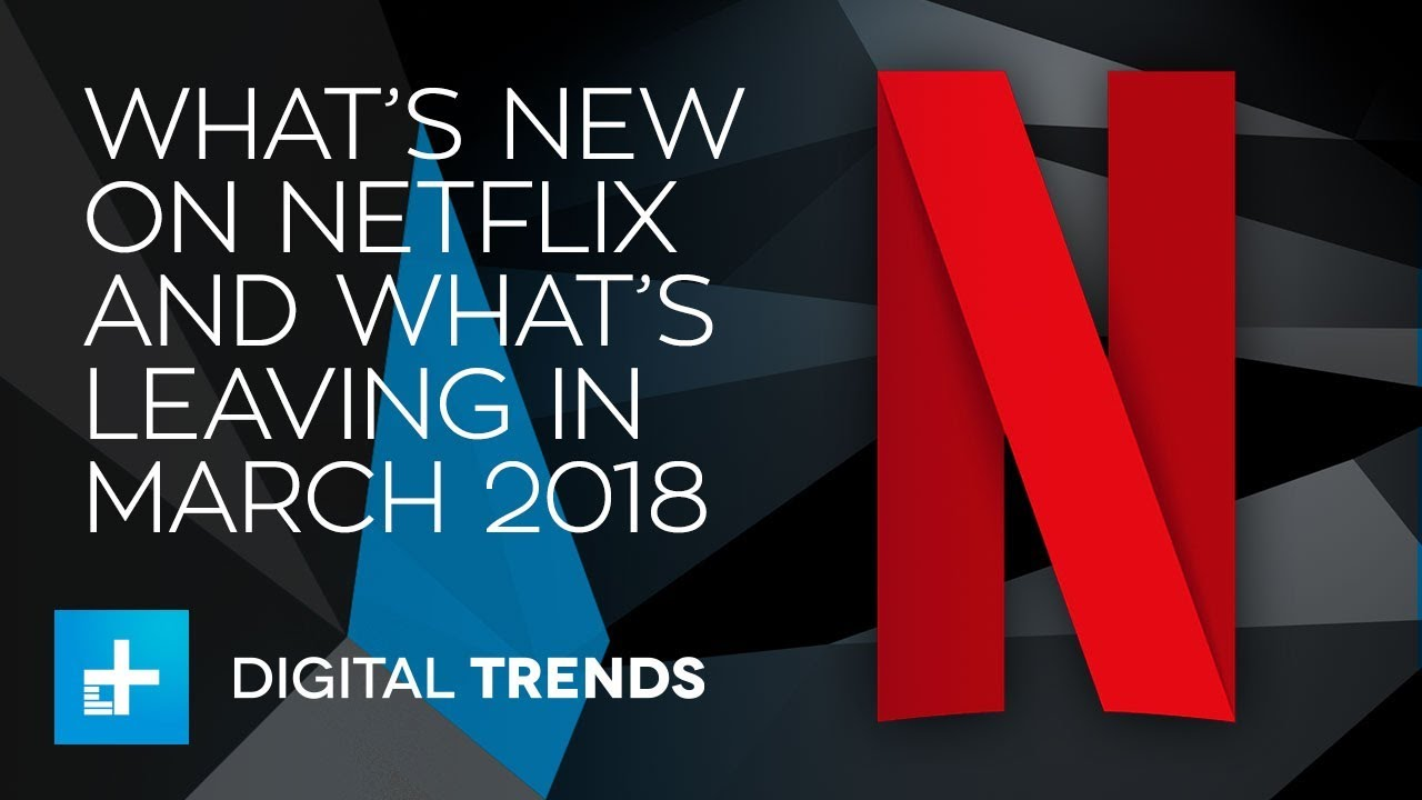 whats new on netflix in march