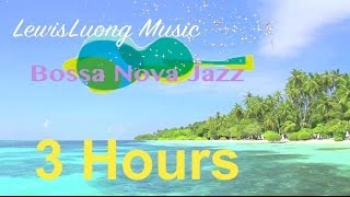 Bossa Nova Jazz Music: 3 Hours of Happy Relaxing Summer Music (Tropical Beach HD Video)