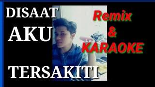 Disaat Aku Tersakiti Remix karaoke dadali.mp3