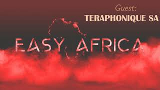 Easy Africa||GuestEpisode01(Teraphonique)