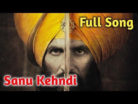 """Full Song Sanu Kehndi Kesari Romy Brijesh Sandilya Sanu Kehndi Full Song Sanu Kehndi (From """"Kesari"""")"""