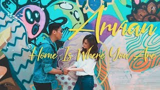 ARVIAN -  Home Is Where You Are (Official Music Video)
