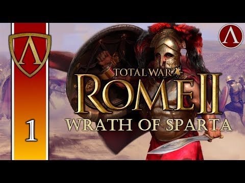 THIS IS SPARTA -- Let's Play Total War: ROME II -- Wrath of Sparta (Very Hard) -- Part 1