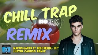 [Chill Trap] Martin Garrix ft. Bebe Rexha In The Name of Love (Justin Caruso Remix) FREE Download