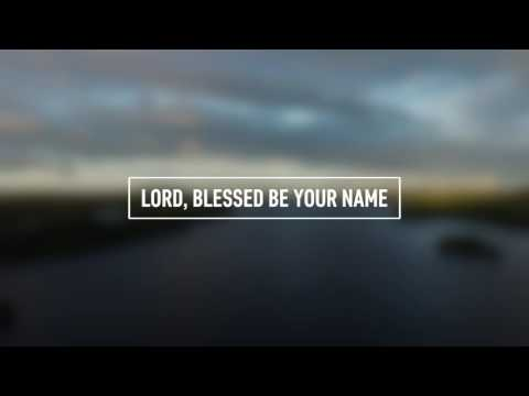 MATT REDMAN - Blessed Be Your Name (Lyric Video)