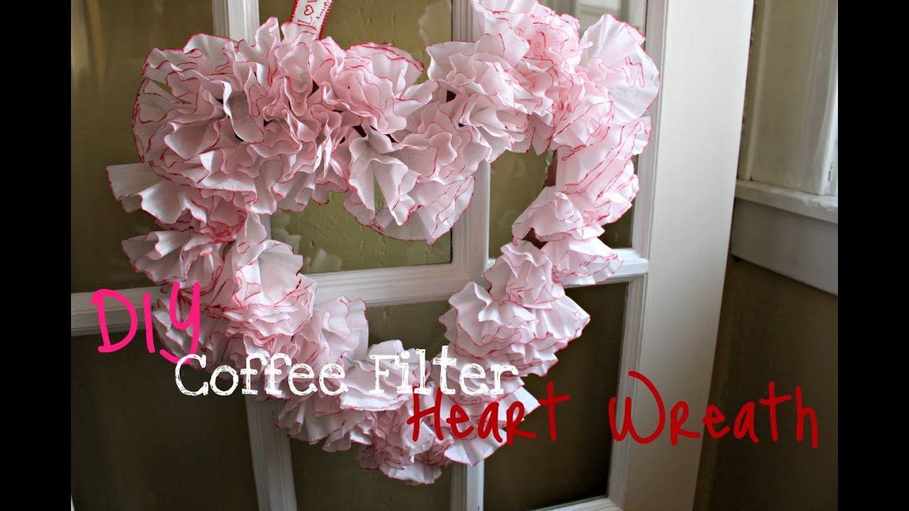 Diy Valentine S Day Coffee Filter Heart Wreath Youtube