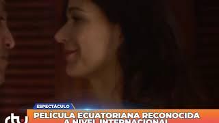 Película ecuatoriana reconocida a nivel internacional
