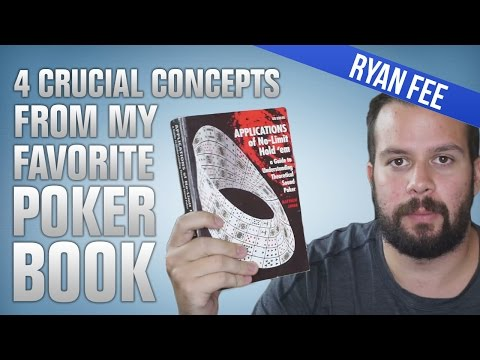 4 Crucial Concepts from My Favorite Poker Book
