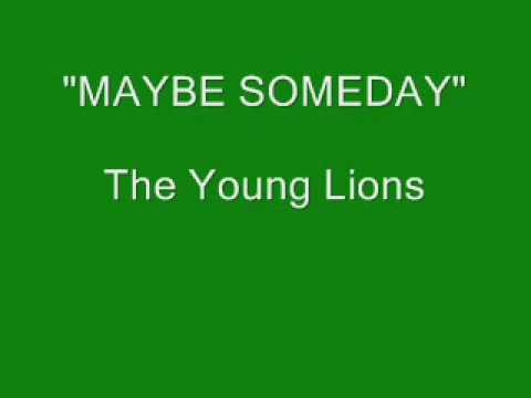 The Young Lions - Maybe Someday