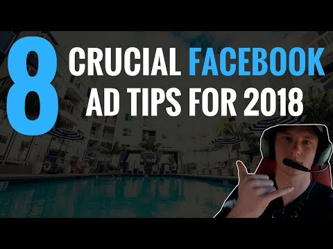 8 CRUCIAL FACEBOOK AD TIPS FOR SUCCESS IN 2018