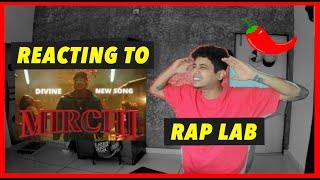 Reacting to DIVINE - MIRCHI Feat. Stylo G, MC Altaf & Phenom | Official Music Video | RAP LAB EP 5