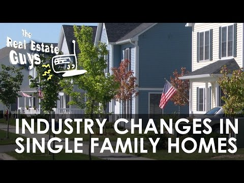 Industry Changes Impacting Investing in Single Family Homes