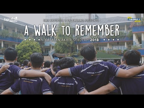 Catatan Akhir Sekolah 2018 - SMA XAVEGA :  A Walk to Remember