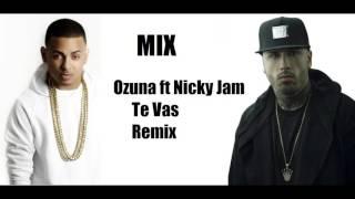 Ozuna ft Nicky Jam - Te vas Remix   Descargar gratis mp3