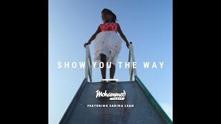 Mohammed Yahya – Show you the way featuring Sarina Leah (Official Video)