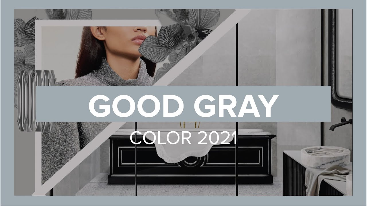 Good Gray The Spring Summer Color Trend 2021 Youtube Discover the new interior design trends 2021. good gray the spring summer color trend 2021