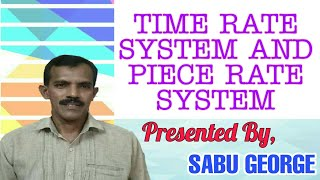 Time rate system and Piece rate system
