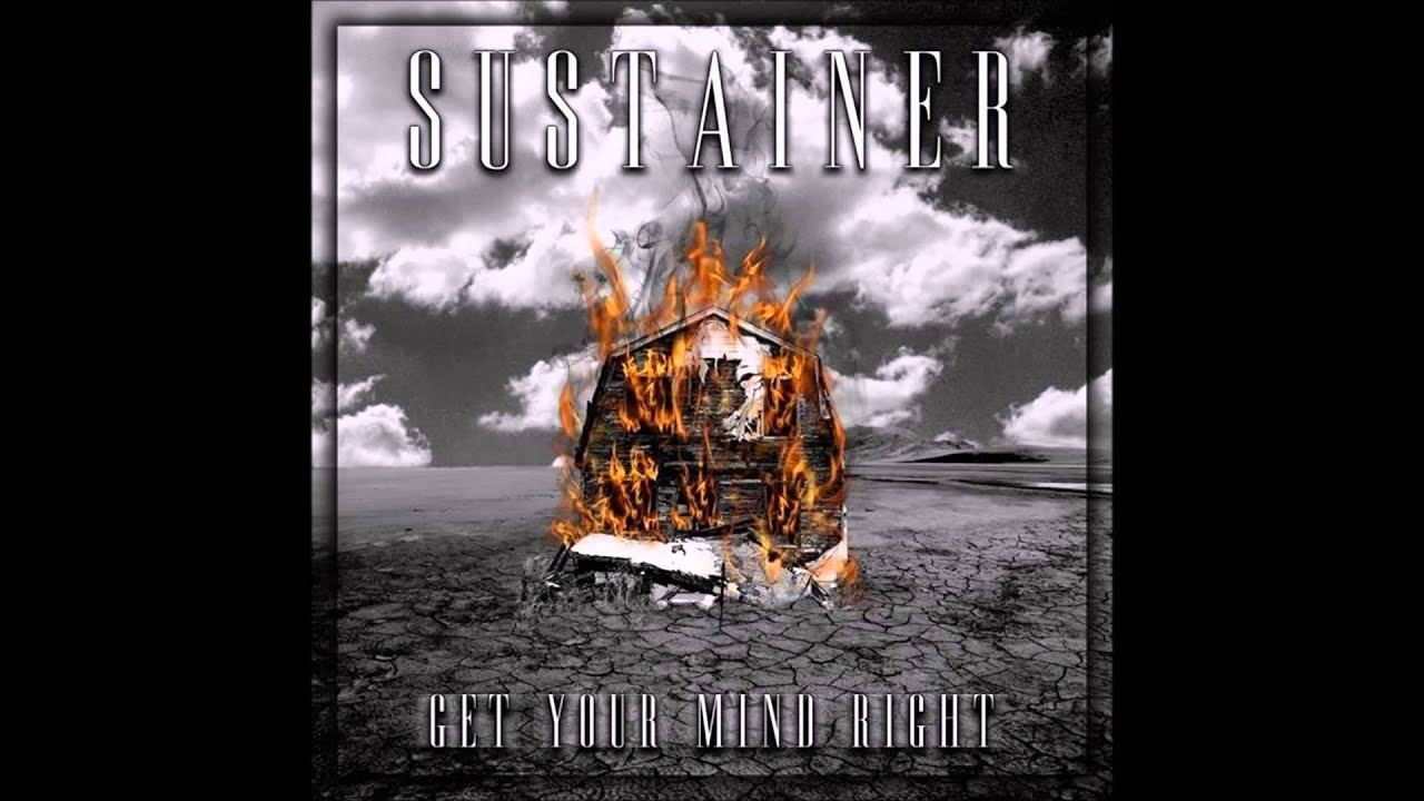 Sustainer Get Your Mind Right Official Stream Youtube