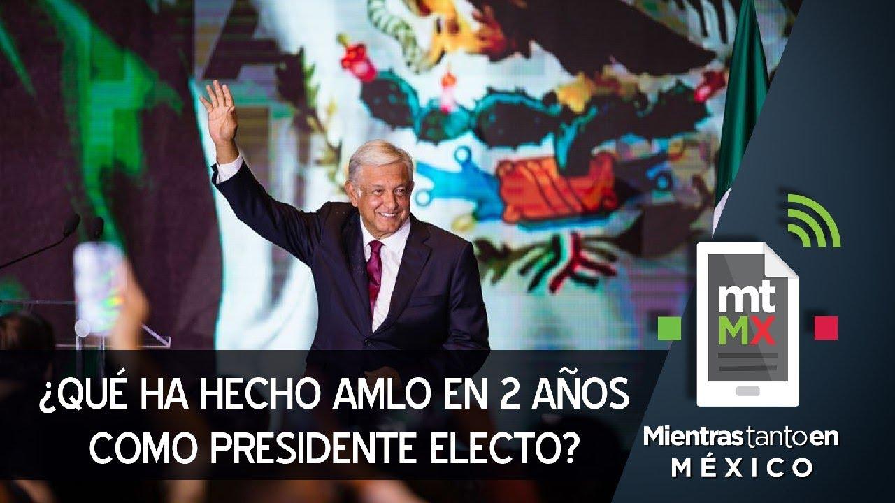 15 cosas que han pasado a 2 años de que AMLO fuera electo presidente
