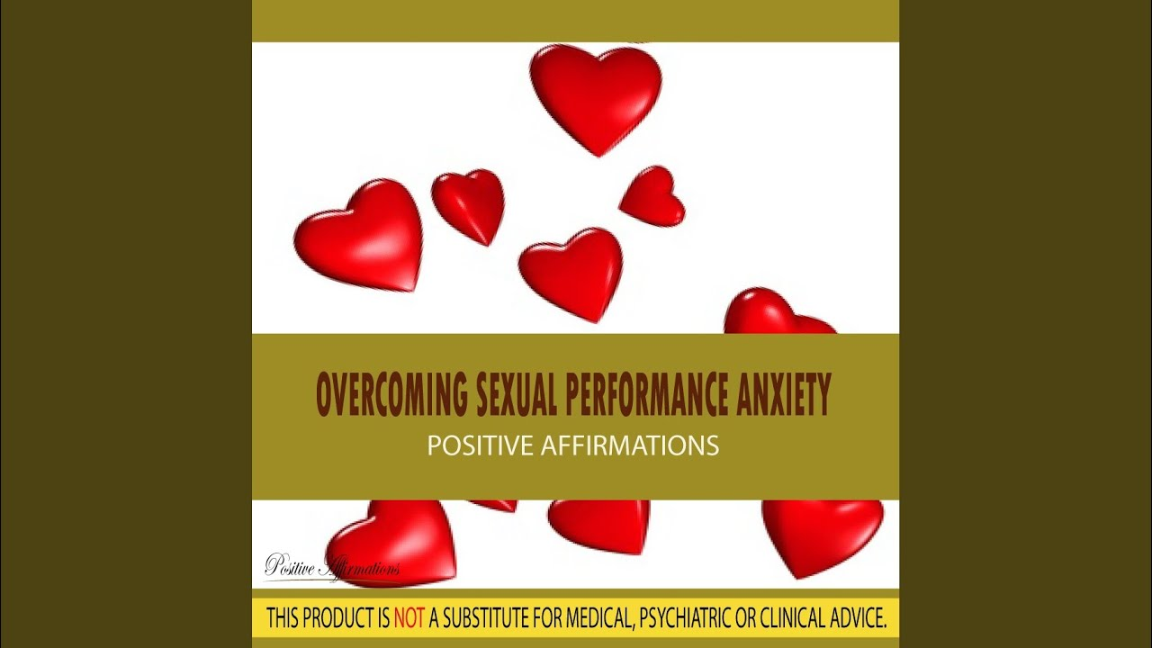 How to beat sexual performance anxiety