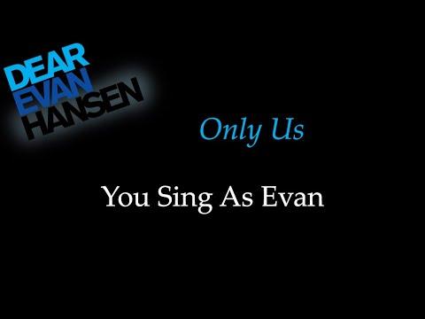 Dear Evan Hansen - Only Us - Karaoke/Sing With Me: You Sing Evan