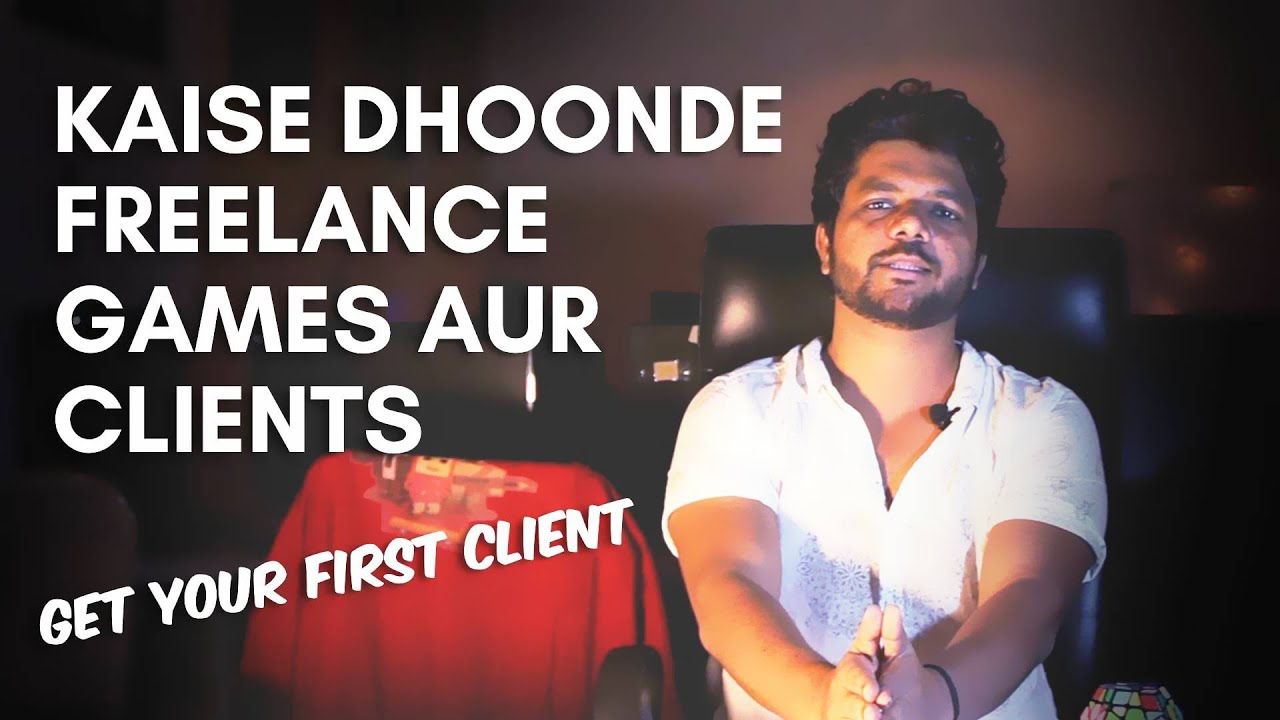 HOW TO GET CLIENTS | FIND YOUR FIRST CLIENT | FIND GAME PROJECTS | FREELANCE CLIENT KAISE DHOONDE