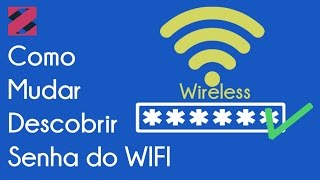 Como Mudar ou Recuperar a Senha do WiFi | Zsupremo