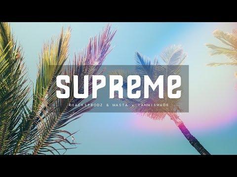 Djadja & Dinaz X Lartiste Type Beat - Supreme (RJacks & Masta X YannisWade)