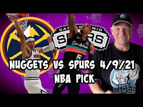 San Antonio Spurs vs Denver Nuggets 4/9/21 Free NBA Pick and Prediction NBA Betting Tips