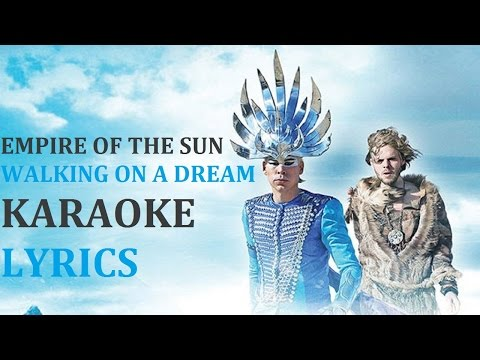 EMPIRE OF THE SUN - WALKING ON A DREAM KARAOKE COVER LYRICS