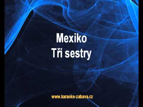 Mexiko - Tři sestry Karaoke tip