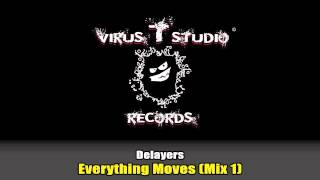 Delayers - Everything Moves (Mix 1)